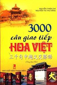 3000 Câu Giao Tiếp Hoa - Việt - Kèm CD