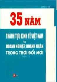 35 Năm Thành Tựu Kinh Tế Việt Nam Và Doanh Nghiệp, Doanh Nhân Trong Thời Đổi Mới