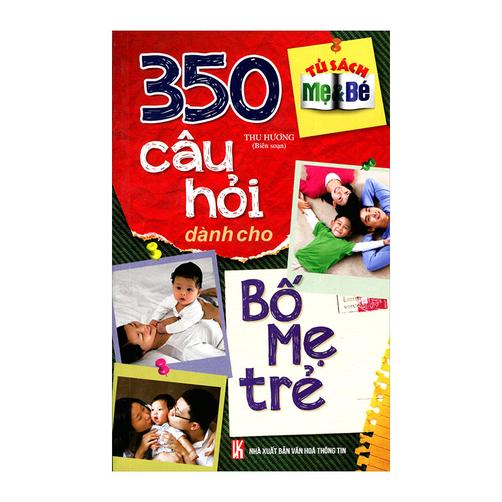 350 Câu Hỏi Dành Cho Bố Mẹ Trẻ Tác giả Thu Hường