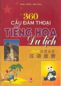360 Câu Đàm Thoại Tiếng Hoa Du Lịch