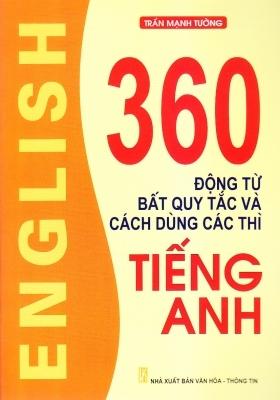 360 Động từ bất quy tắc và cách dùng các thì tiếng Anh