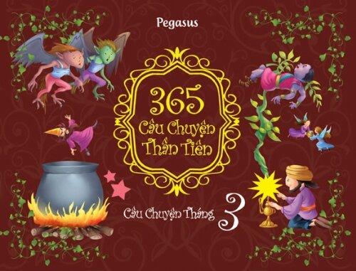 365 Câu Chuyện Thần Tiên - Câu Chuyện Tháng 3