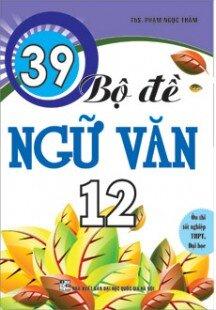39 bộ đề ngữ văn 12