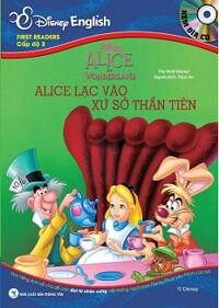 Disney English - Cấp Độ 3: Alice Lạc Vào Xứ Sở Thần Tiên (Kèm CD)