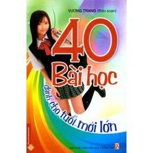 40 bài học dành cho tuổi mới lớn - Vương Trang