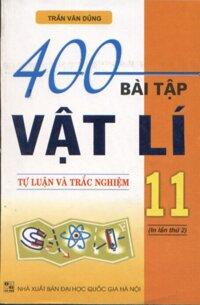 400 Bài Tập Vật Lí 11 tự luận và trắc nghiệm