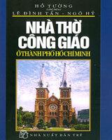 Nhà thờ Công giáo ở Thành phố Hồ Chí Minh - Hồ Tường (Chủ biên)