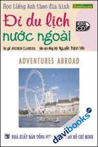 Học Tiếng Anh Theo Đĩa Hình Đi Du Lịch Nước Ngoài - Kèm 1 VCD