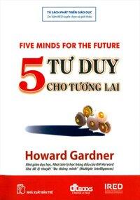 5 tư duy cho tương lai - Howard Gardner