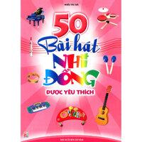 50 Bài Hát Nhi Đồng Được Yêu Thích