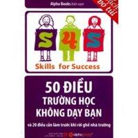 50 điều trường học không dạy bạn và 20 điều cần làm trước khi rời ghế nhà trường (Sách bỏ túi) – Alphabooks
