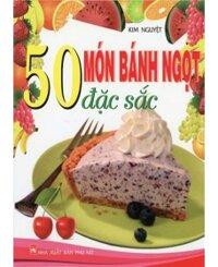 50 món bánh ngọt đặc sắc - Kim Nguyệt