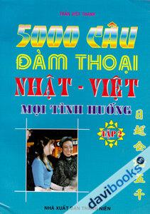 5000 câu đàm thoại Nhật Việt mọi tình huống Tập 2
