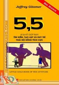 5,5 Bí Quyết Giúp Bạn Tìm Kiếm Tạo Lập Và Duy Trì Thái Độ Sống Tích Cực