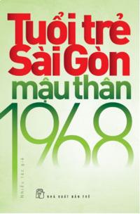 Tuổi trẻ Sài Gòn Mậu Thân 1968 - Nhiều tác giả