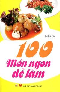 100 Món ngon dễ làm - Thiên Kim