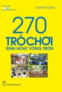 270 trò chơi sinh hoạt vòng tròn - Huỳnh Toàn