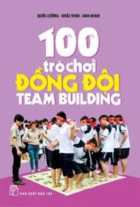 100 trò chơi đồng đội - team building