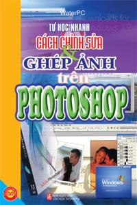 Tự học nhanh cách chỉnh sửa và ghép ảnh trên Photoshop - Water PC