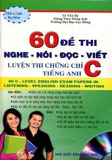 60 Đề Thi Nghe Nói Đọc Viết Luyện Thi Chứng Chỉ C Tiếng Anh