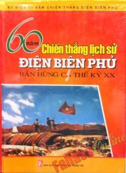 60 Năm Chiến Thắng Lịch Sử Điện Biên Phủ