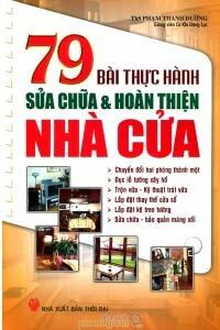 79 Bài Thực Hành Sửa Chữa & Hoàn Thiện Nhà Cửa