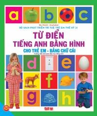 Từ điển tiếng Anh bằng hình cho trẻ em: Bảng chữ cái - Dolphin Media