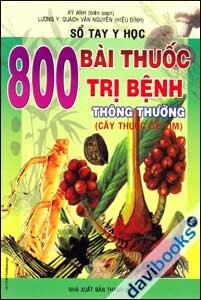800 Bài Thuốc Trị Bệnh Thông Thường