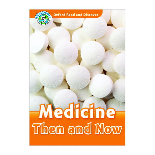 Oxford Read and Discover 5 Medicine Then and Now