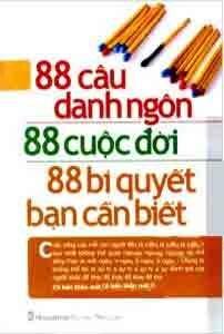 88 Câu Danh Ngôn 88 Cuộc Đời 88 Bí Quyết Bạn Cần Biết