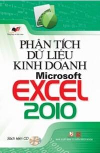 Phân Tích Dữ Liệu Kinh Doanh Với Microsoft Excel 2010 (Kèm CD)