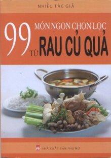 99 Món Ngon Chọn Lọc Từ Rau Củ Quả