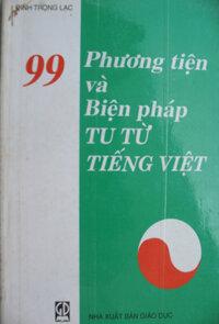 99 phương tiện và biện pháp tu từ tiếng Việt - Đinh Trọng Lạc