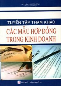 Tuyển Tập Tham Khảo Các Mẫu Hợp Đồng Trong Kinh Doanh