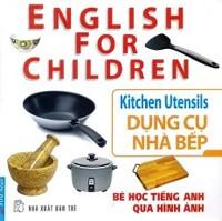 Bé Học Tiếng Anh Qua Hình Ảnh - Dụng Cụ Nhà Bếp