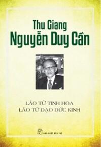 Lão Tử - Đạo đức kinh - Thu Giang Nguyễn Duy Cần (Dịch & bình chú)