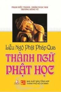 Liễu ngộ Phật pháp qua thành ngữ Phật học