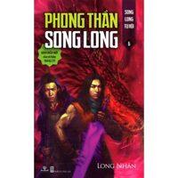 Phong Thần song long (T6) - Song long tụ hội - Long Nhân