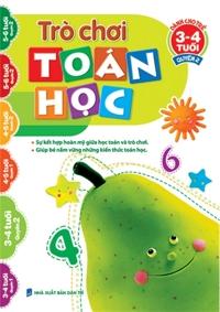 Trò chơi Toán học - Dành cho trẻ 3 - 4 tuổi (Quyển 2) - Trịnh Tuấn