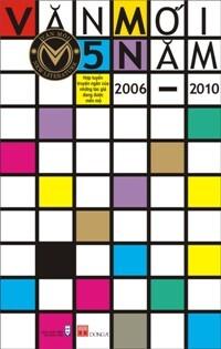 Văn mới 5 năm 2006 - 2010 - Hồ Anh Thái (Tuyển chọn)