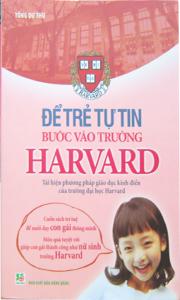 Để trẻ tự tin bước vào trường Harvard - Tống Dự Thư