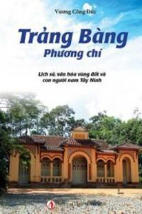 Trảng Bàng phương chí -Lịch sử văn hóa vùng đất và con người nam Tây N...