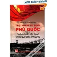 Trại giam tù binh Phú Quốc - Thời kỳ chống thực dân Pháp và đế quốc Mỹ xâm lược - Nhiều tác giả