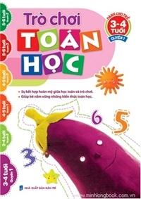 Trò chơi Toán học - Dành cho trẻ 3 - 4 tuổi (Quyển 1) - Trịnh Tuấn