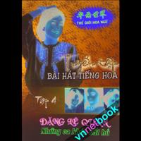 Tuyển Tập Bài Hát Tiếng Hoa (Tập 4)
