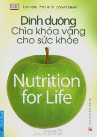 Dinh dưỡng: Chìa khóa vàng cho sức khỏe - Lisa Hark, PhD. & Dr. Darwin Deen
