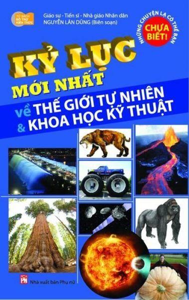 Kỷ lục mới nhất về Thế giới tự nhiên & Khoa học kỹ thuật - Nguyễn Lân ...