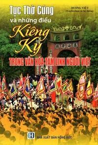 Tục Thờ Cúng Và Những Điều Kiêng Kỵ Trong Văn Hóa Tâm Linh Người Việt