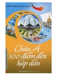 Châu Á 100 điểm đến hấp dẫn