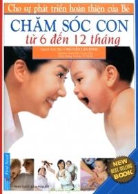 Chăm sóc con từ 6 đến 12 tháng - Nguyễn Lân Đính